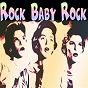 Compilation Rock baby rock avec Pat Ferguson / Barbara Redd / Carole King / Linda & the Epics / Joyce Harris...