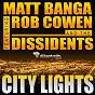 Album City lights (feat. rob cowen & the dissidents) de Matt Banga