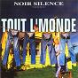 Album Tout l'monde de Noir Silence