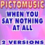 Album When you say nothing at all (karaoke version) (originally performed by ronan keating) de Pictomusic