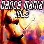 Compilation Dance mania, vol. 2 avec Elm, Jason / Enrico Perez / DJ Danny / Bull / Jamie...