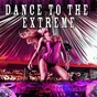 Compilation Dance to the extreme avec Fire the People / Mohamed / Anichee / Cool Plates / The Wave...