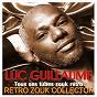 Album Retro zouk collector (Tous ses tubes zouk rétro) de Luc Guillaume