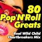Compilation 80 pop'n'roll greats (real wild child chartbreakers mix) avec Lonnie Donnegan / Buddy Holly, Ivan / Brook Benton / Johnny / The Hurricanes...