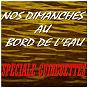 Compilation Nos dimanches au bord de l'eau (spéciale guinguettes) avec André Verchuren / Adolphe Deprince / Aimable / Jean Gabin / Arletty, Michel Simon...