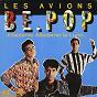 Album Be.pop (version maxi) de Les Avions