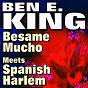 Album Besame mucho meets spanish harlem (original artist  original songs) de Ben E. King