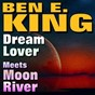 Album Dream lover meets moon river (original artist original songs) de Ben E. King