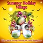 Compilation Summer holiday village (hits, latin & group dancing for fun & happiness) avec DJ Steven / Josy Nogueira / Krizia / The Seniors / Carlos Sylente...
