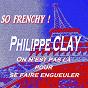 Album So frenchy ! (on n'est pas là pour se faire engueuler) de Philippe Clay