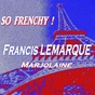Album So frenchy ! (marjolaine) de Françis Lemarque