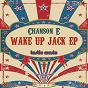 Album Wake up jack - ep de Chanson E