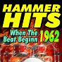 Compilation Hammer hits when the beat beginn 1962 (original artist  original songs) avec Ottis Redding / The Rivingtons / The Exiters / Brian Hyland / Tornádo...
