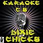 Album Karaoke hits of dixie chicks, vol. 1 de Karaoke Compilation Stars