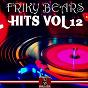Compilation Friky bears hits, vol. 12 avec Krystal Kids / Rapa / Jose Ferrando / Amir Plancarte / G Furlan...