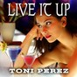 Album Live it up de Toni Perez