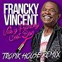 Album Vas y francky C'est bon (tropik house remix) de Francky Vincent