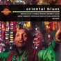 Compilation Oriental blues avec Karima Nayt / Mezel Iness / Aziz Sahmaoui / Abaji / Natacha Atlas...