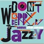 Album Don't worry be jazzy by toots thielemans de Toots Thielemans