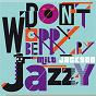 Album Don't worry be jazzy by milt jackson de Milt Jackson