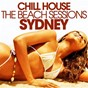 Compilation Chill house sydney - the beach sessions avec House da Rhythms / Francesco Demegni / Raspberry Area / Plastique Pleasures / Suspended Dream...