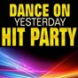 Compilation Dance on yesterday hit party (original artist original songs) avec The Eagles / Dreamers Project / Little Eva / Tennessee / Floyd Cramer...