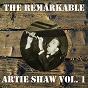Album The remarkable artie shaw, vol. 1 de Artie Shaw