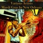 "Compilation Mardi gras in new orleans avec The Hawketts / Preservation Hall Jazz Band / Fats Domino / Louis Armstrong / Clarence ""Frogman"" Henry..."