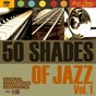 Compilation 50 shades of jazz, vol. 1 avec State Street Ramblers / Count Basie / Fats Waller / Jones-Smith Incorporated / Paul Whiteman...