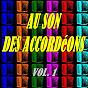 Compilation Au son des accordéons, vol. 1 avec André Verchuren / Aimable / Adolph Deprince / Albert Préjean / Émile Prud'Homme...