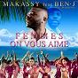 Album Femmes on vous aime (feat. ben-j) de Makassy