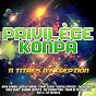 Compilation Privilège konpa (11 titres d'exception) avec Dp Express / Afro Combo / Bossa Combo / Coupé Cloué / Digital Express...