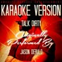 Album Talk Dirty (Karaoke Version) (Originally Performed by Jason Derulo) de Ameritz Music Club