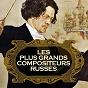 Compilation Les plus grands compositeurs russes (remastered) avec Sächsische Staatskapelle Dresden / The London Symphony Orchestra / Sergiù Celibidache / L'Orchestre de la Suisse Romande / Ernest Ansermet...