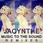 Album Music to the sound (remixes) de Jacynthe