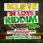 Compilation Believe in love riddim (jamaïque - nouvelle caledonie) avec Skanky / Turbulence / Julia Paul / Gabstone / Lutan Fyah...