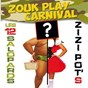 Compilation Zouk play carnival 2014 avec Patrick Grosol / 12 Salopards / Zizipot'S / La Team / Simsima Benny...
