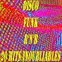 Compilation Disco, funk, R'n'B (20 hits inoubliables) avec Rose Royce / Anita Ward / Gloria Gaynor / Irène Cara / Kool & the Gang...
