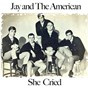 Album She cried de Jay & the Americans