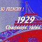 Compilation So frenchy ! (1929 - chansons rares) avec Pizella / Fred Gouin / André Baugé / Maurice Chevalier / Berthe Sylva...