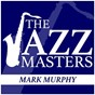 Album The jazz masters - mark murphy de Mark Murphy