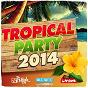 Compilation Tropical party 2014 avec Billy Ronca / Keen' V / Mattkilla / Kamaleon / Manuel Campos...