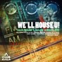 Compilation We'll House U! - Tech House & House Edition, Vol. 10 avec Max Freegrant / Groovebox, Phunk Investigation / Hunzed, Alberto Niri / Dave Qri / D.F.K....