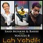 Album Lah yehdik (feat. younes B) de Said Mosker / Barry