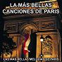 Compilation La más bellas canciones de paris (las más bellas melodias de paris) avec Mozortilo & His Orchestra / Edgar Michel / France Vaneau / Sébastien Monge / Gloria Passy...