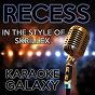 Album Recess (karaoke version) (originally performed by skrillex) de Karaoke Galaxy
