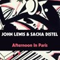 Album John lewis & sacha distel: afternoon in paris de John Lewis / Sacha Distel