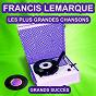 Album Francis lemarque chante ses grands succès (les plus grandes chansons de l'époque) de Françis Lemarque