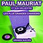 Album Les plus grandes chansons de paul mauriat (grands succès) de Paul Mauriat et Son Orchestre