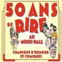 Album 50 ans de rire au music-hall, vol. 2 : chansonniers montmartrois (chansons d'humour et comiques) de René Dorin / Noël Noël